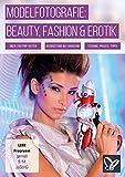 Modelfotografie: Beauty, Fashion & Erotik