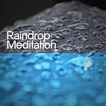 Raindrop Meditation