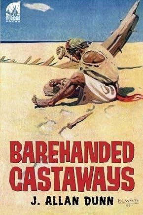 Barehanded Castaways by J. Allan Dunn(2012-04-21)