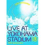 LIVE AT YOKOHAMA STADIUM -10th Anniversary-[Blu-ray]
