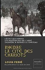 RHEDAE LA CITÉ DES CHARIOTS - Le texte qui motiva les recherches de l'abbé Saunière à Rennes-le-Château de Louis Fédié