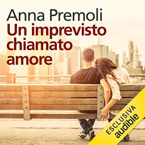 Un imprevisto chiamato amore audiobook cover art