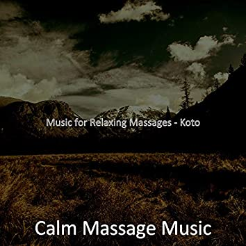 Music for Relaxing Massages - Koto