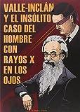 Valle-Inclán Y El Insólito Caso Del Hombre Con Rayos X En Los Ojos (ZODIACO NEGRO)