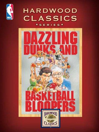 NBA Hardwood Classics: Dazzling Dunks and Basketball Bloopers