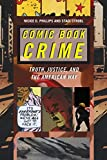 Image of Comic Book Crime: Truth, Justice, and the American Way (Alternative Criminology, 4)