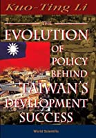 The Evolution of Policy Behind Taiwan's Development Success