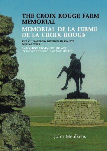 The Croix Rouge Farm Memorial: The 42nd Rainbow Division in France During WW1