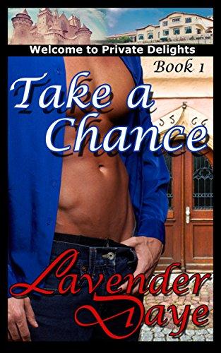 Take a Chance: Private Delights, Book 1 (English Edition)