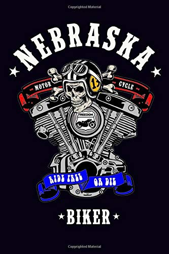 Nebraska Motorcycle Biker Ride Free or Die: Dot Grid Journal, 100 pages