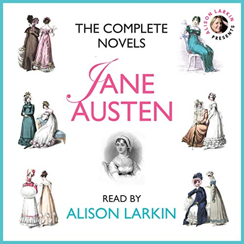The Complete Novels : Sense and Sensibility, Pride and Prejudice, Mansfield Park, Emma, Northanger Abbey and Persuasion audiobook cover art