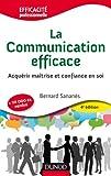 La communication efficace - Acquérir maîtrise et confiance en soi
