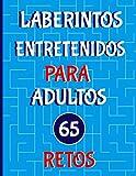 Laberintos Entretenidos Para Adultos 65 Retos: Juegos de Laberintos Grandes con Dificultad Intermedia para Divertirse y Ejercitar el Cerebro y la ... (Pasatiempos Entretenidos Para Adultos)