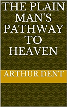 The Plain Man's Pathway To Heaven by [Arthur Dent]