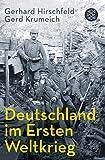Deutschland im Ersten Weltkrieg - Gerhard Hirschfeld
