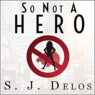 So Not a Hero                   By:                                                                                                                                 S. J. Delos                               Narrated by:                                                                                                                                 Angela Brazil                      Length: 11 hrs and 47 mins     415 ratings     Overall 4.3