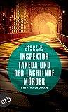 Inspektor Takeda und der lächelnde Mörder: Kriminalroman (Inspektor Takeda ermittelt, Band 3) - Henrik Siebold