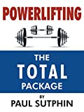 Powerlifting : the Total Package (English Edition)