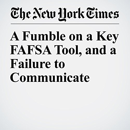 A Fumble on a Key FAFSA Tool, and a Failure to Communicate copertina