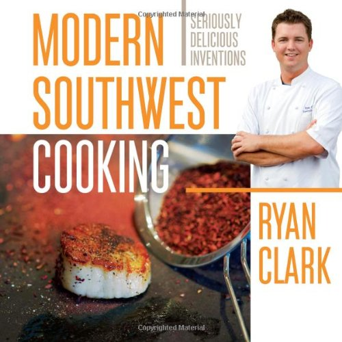 Modern Southwest Cooking