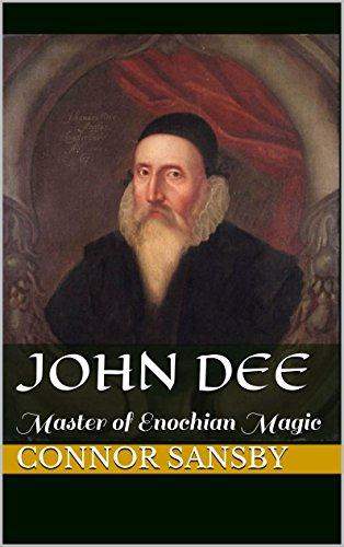 John Dee: Master of Enochian Magic (English Edition)