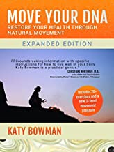 Move Your DNA: Restore Your Health Through Natural Movement, 2nd Edition - May, 2017