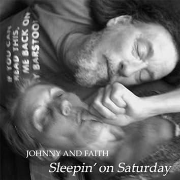 Sleepin' On Saturday