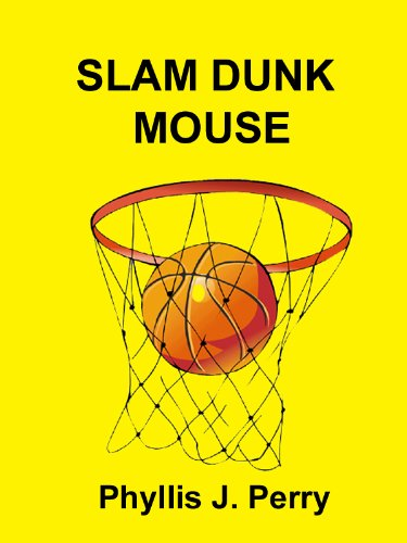 Slam Dunk Mouse (Sports Mouse Series Book 1) (English Edition)