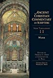 Mark (Ancient Christian Commentary on Scripture, NT Volume 2), Edited by Thomas C. Odin & Christopher A. Hall