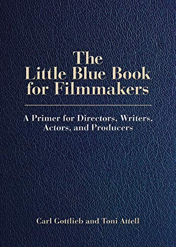Image of The Little Blue Book for Filmmakers: A Primer for Directors, Writers, Actors and Producers (Limelight)