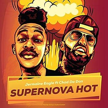 Supernova Hot (feat. Chad Da Don)