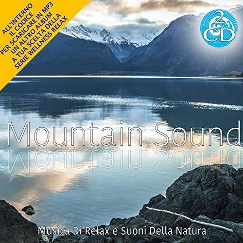 Mountain Sound - Relaxing Instrumental Music and Nature Sounds - Forest, Rain, Waterfall [2CDs]