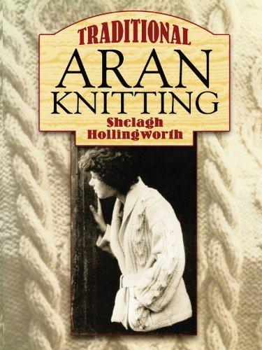 Traditional Aran Knitting (Dover Knitting, Crochet, Tatting, Lace) (English Edition)
