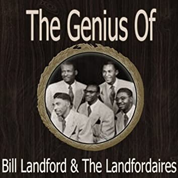 The Genius Of Bill Landford and The Landfordaires