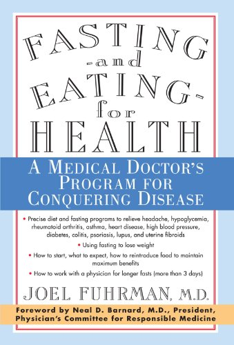 Fasting and Eating for Health: A Medical Doctor's Program for...