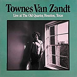 "Cover of Townes Van Zandt's album, ""Lie at The Old Quarter, Houston, Texas."""