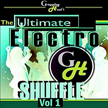 Grappling Hook's Ultimate Electro Shuffle, Vol. 1