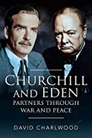 Churchill and Eden: Partners Through War and Peace