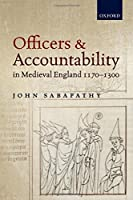 Officers and Accountability in Medieval England 1170-1300