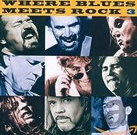 Vol. 3-Where Blues Meets Rock