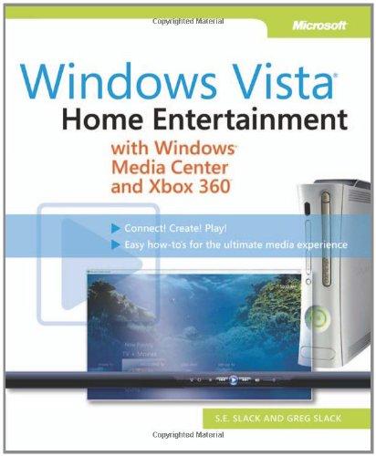 Windows Vista®: Home Entertainment with Windows® Media Center and Xbox 360(TM) (Media Center & Xbox 360)