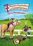 Leselöwen - Das Original: 7-Minuten-Geschichten zum Lesenlernen - Auf ins Pferdeparadies!: Erstlesebuch für Mädchen und Jungen ab 6 Jahre