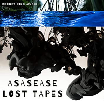 Asasease Lost Tapes