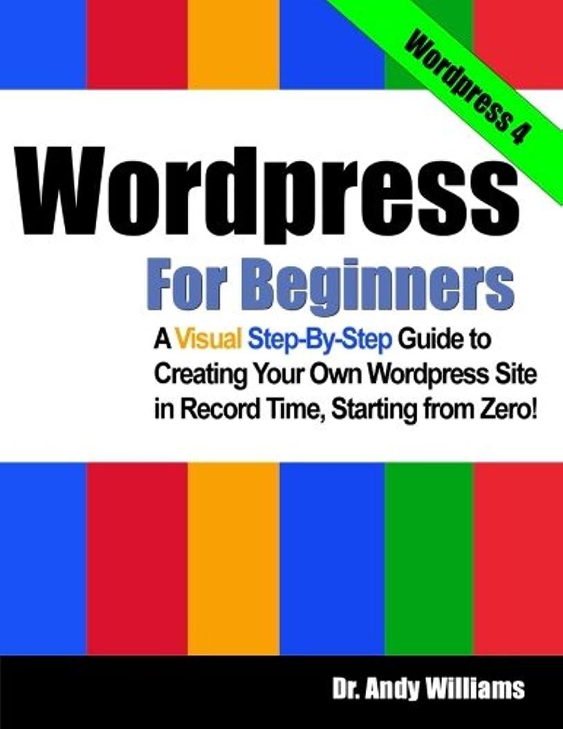 瞬時にかろうじて講義Wordpress for Beginners: A Visual Step-by-Step Guide to Creating your Own Wordpress Site in Record Time, Starting from Zero!