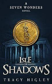 Isle of Shadows (The Seven Wonders Novels)