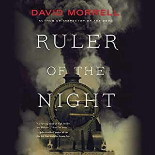 Ruler of the Night     Thomas and Emily De Quincey, Book 3              By:                                                                                                                                 David Morrell                               Narrated by:                                                                                                                                 Neil Dickson                      Length: 11 hrs and 53 mins     192 ratings     Overall 4.5