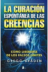 CURACION ESPONTANEA DE LAS CREENCIAS (2013) (Spanish Edition) Kindle Edition