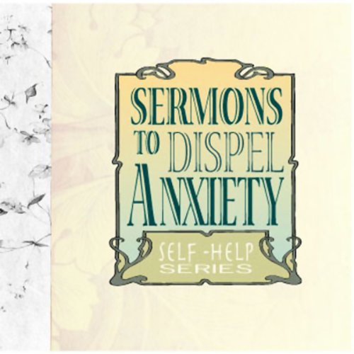 Sermons to Dispel Anxiety cover art
