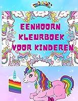 Eenhoorn Kleurboek voor Kinderen: Geweldig kleur- en doeboek voor kinderen, eenhoorn kleurplaten voor tieners, jongens en meisjes 4-8 jaar, 8-12 jaar, eenhoorns, kastelen, feeën, bloemen, regenbogen en meer; magisch cadeau