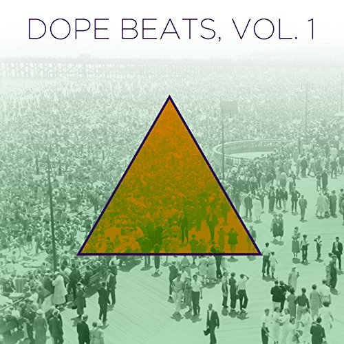 Dope Beats, Vol. 1: Hip Hop Instrumentals with a Golden Era Sound